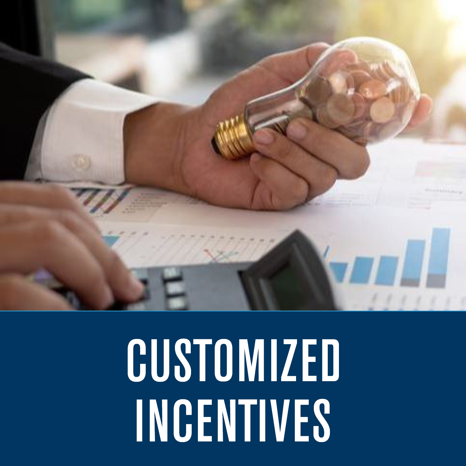 Customized Incentive