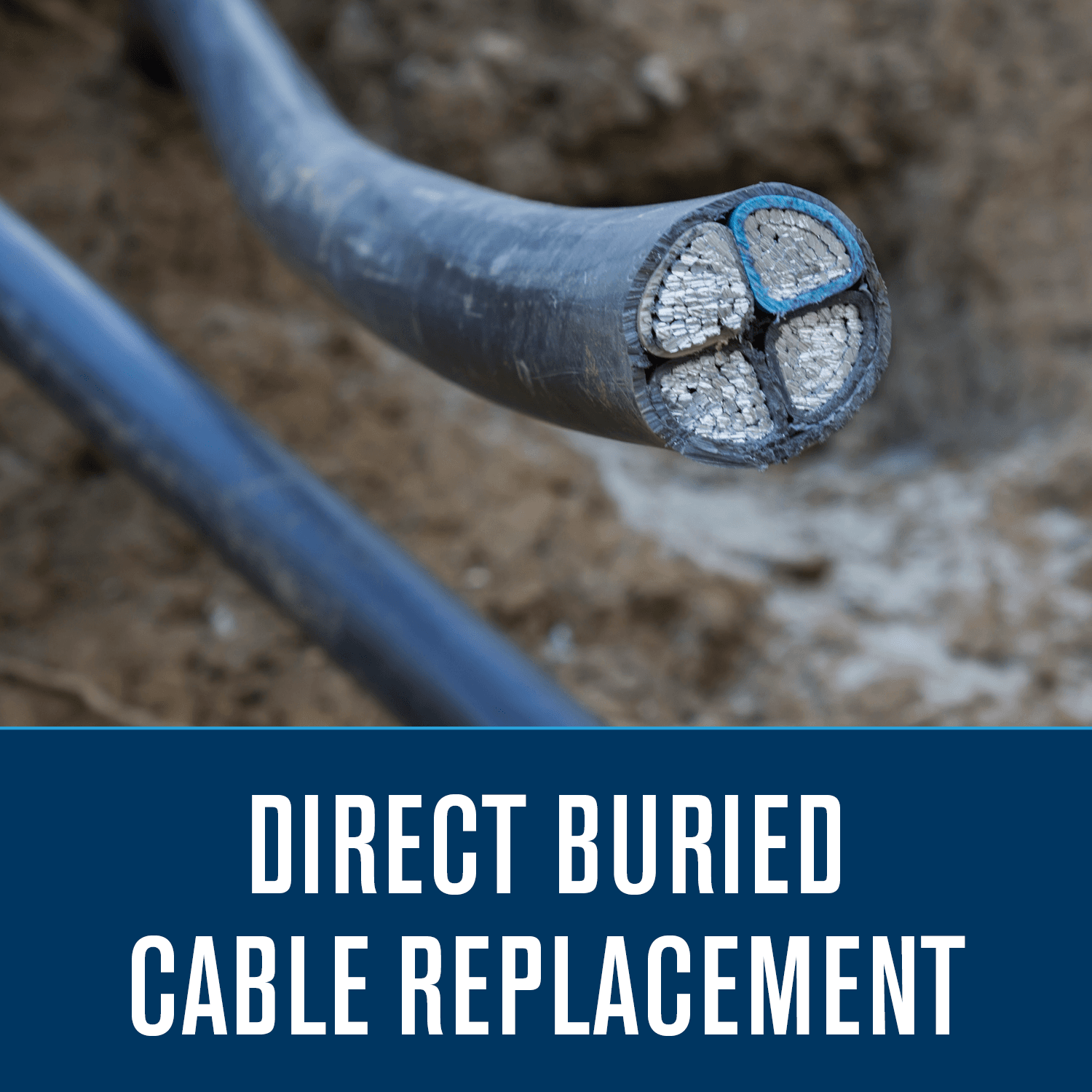 Direct Buried Cable Replacement